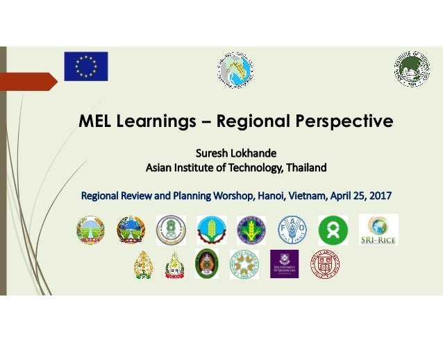 MEL Learnings – Regional Perspective Suresh Lokhande Asian Institute of Technology, Thailand Regional Review and Planning ...