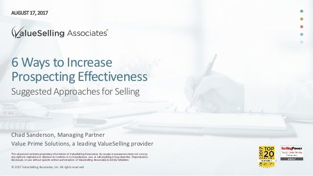 © 2017 ValueSelling Associates, Inc. All rights reserved. 6 Ways to Increase Prospecting Effectiveness © 2017 ValueSelling...