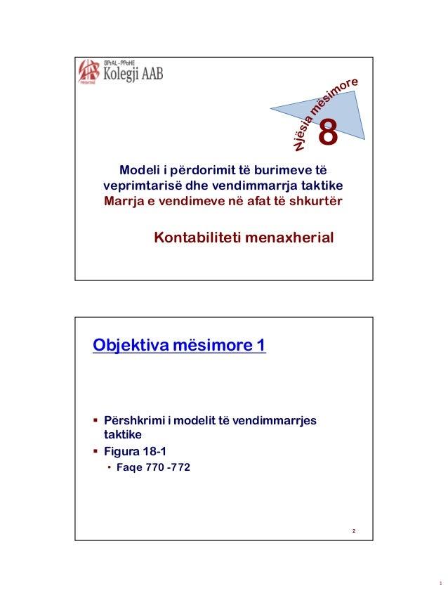 8 Modeli i përdorimit të burimeve të veprimtarisë dhe vendimmarrja taktike Marrja e vendimeve në afat të shkurtër  Kontabi...