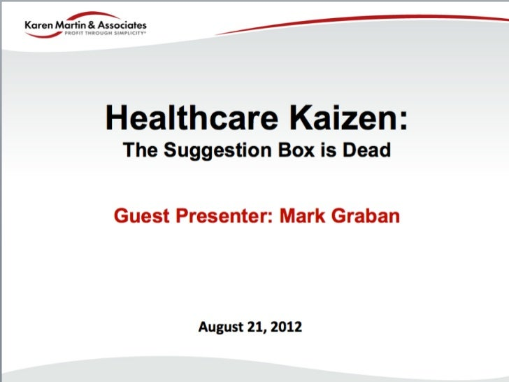 Healthcare Kaizen:                                                 The Suggestion Box is Dead                             ...