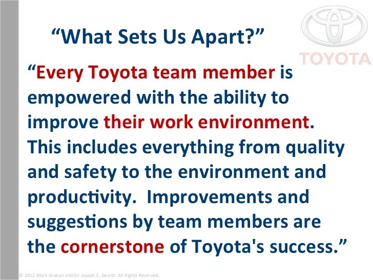"""""""What Sets Us Apart?""""      """"Every Toyota team member is      empowered with the ability..."""