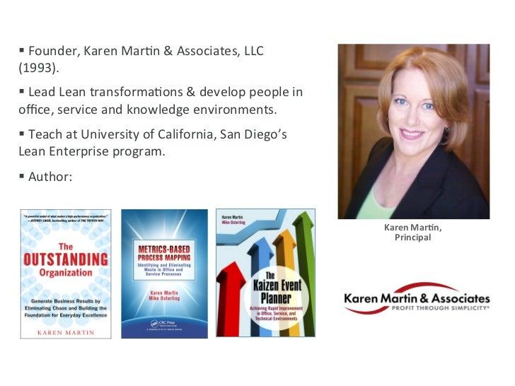 § Founder, Karen MarEn & Associates, LLC (1993).  § Lead Lean transformaEons & develop p...