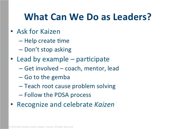 What Can We Do as Leaders?   • Ask for Kaizen                – Help create Eme                –...