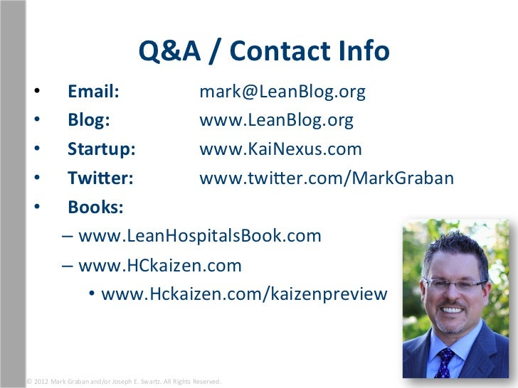 Q&A / Contact Info    •              Email:          mark@LeanBlog.org    •              Blog:     ...