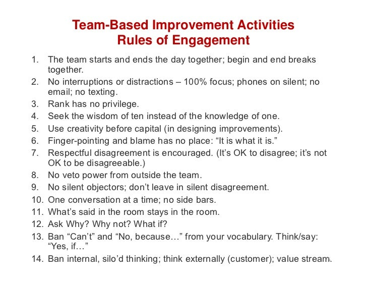 Team-Based Improvement Activities                Rules of Engagement1. The team starts and ends the day together; begin an...