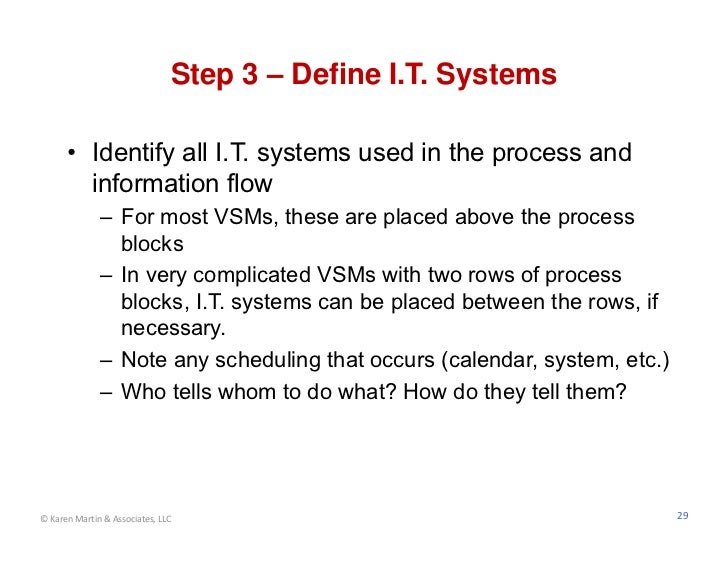 Step 3 – Define I.T. Systems      • Identify all I.T. systems used in the process and        information flow             ...