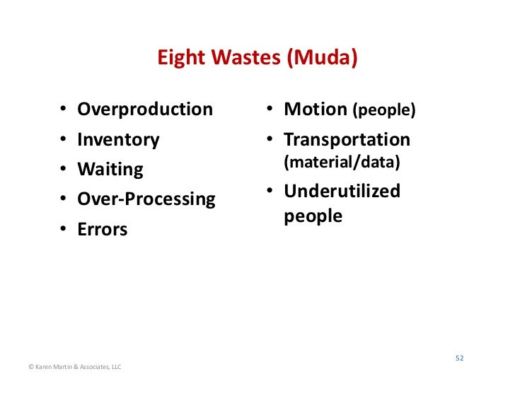 Eight Wastes (Muda)          •     Overproduction               • Motion (people)          •     Inventory                ...