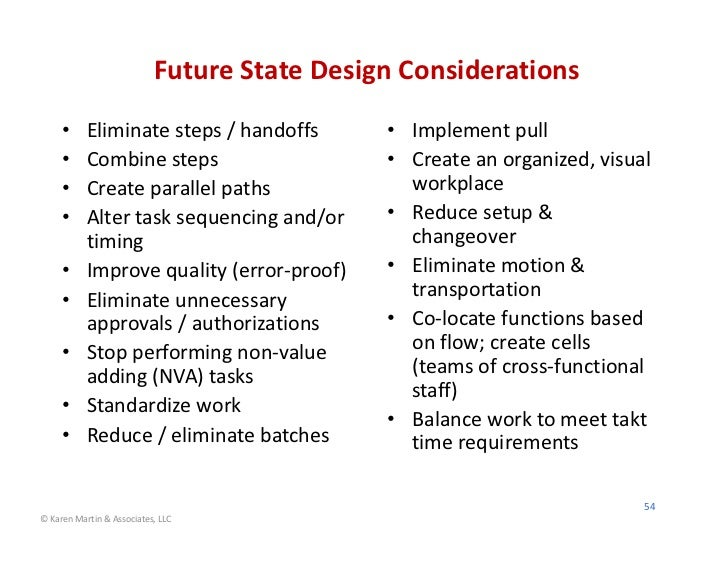 FutureStateDesignConsiderations     •     Eliminatesteps/handoffs        • Implementpull     •     Combinesteps   ...