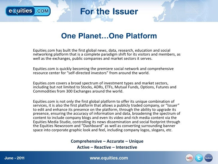 Equities.com has built the first global news, data, research, education and socialnetworking platform that is a complete p...