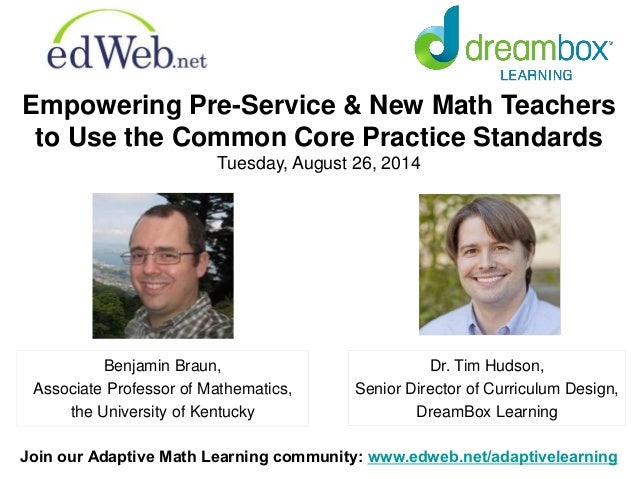 Empowering Pre-Service & New Math Teachers  to Use the Common Core Practice Standards  Tuesday, August 26, 2014  Dr. Tim H...