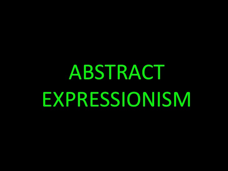 ABSTRACTEXPRESSIONISM