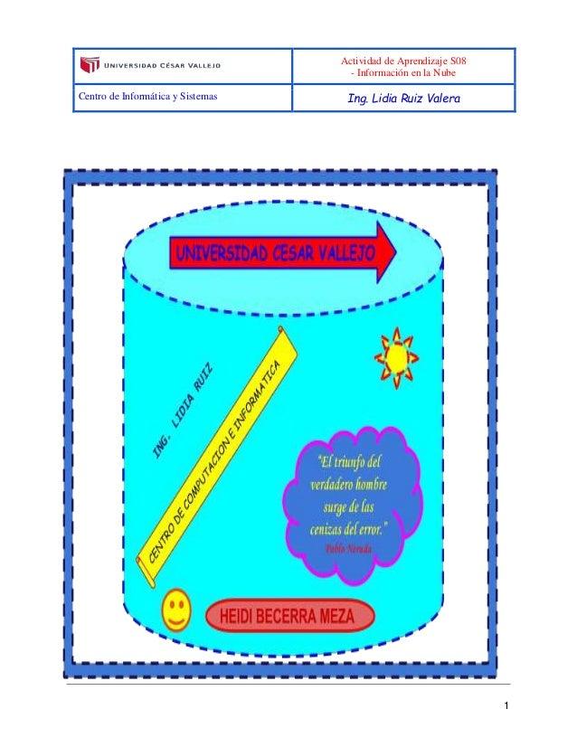 Actividad de Aprendizaje S08 - Información en la Nube Centro de Informática y Sistemas Ing. Lidia Ruiz Valera 1