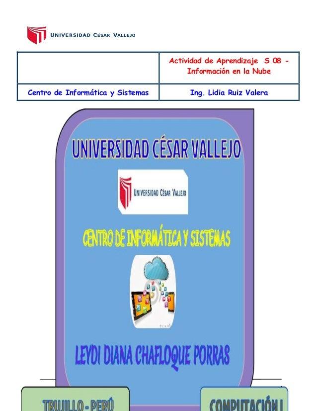 Actividad de Aprendizaje S 08 -  Información en la Nube  Centro de Informática y Sistemas Ing. Lidia Ruiz Valera  1