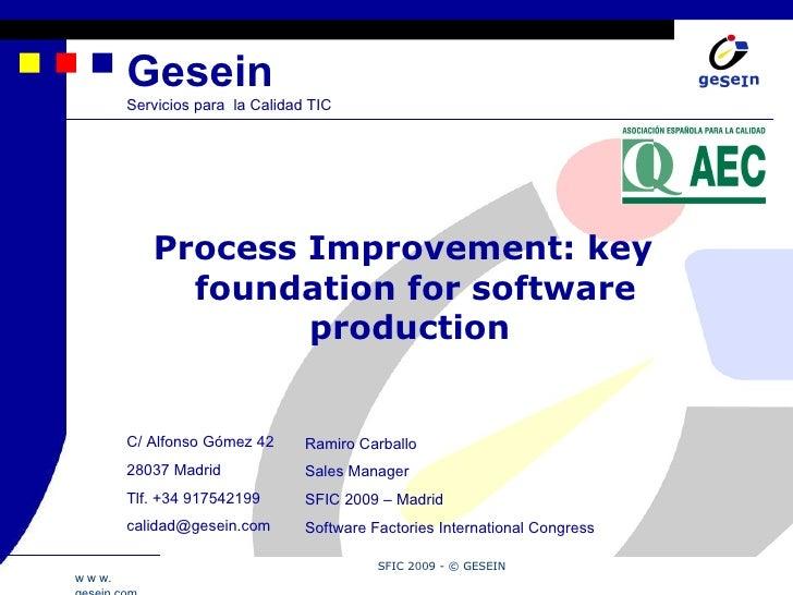 Gesein Servicios para  la Calidad TIC <ul><ul><li>Process Improvement: key foundation for software production  </li></ul><...
