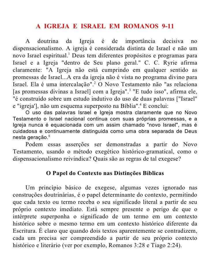 A IGREJA E ISRAEL EM ROMANOS 9-11     A doutrina da Igreja é de importância decisiva nodispensacionalismo. A igreja é cons...
