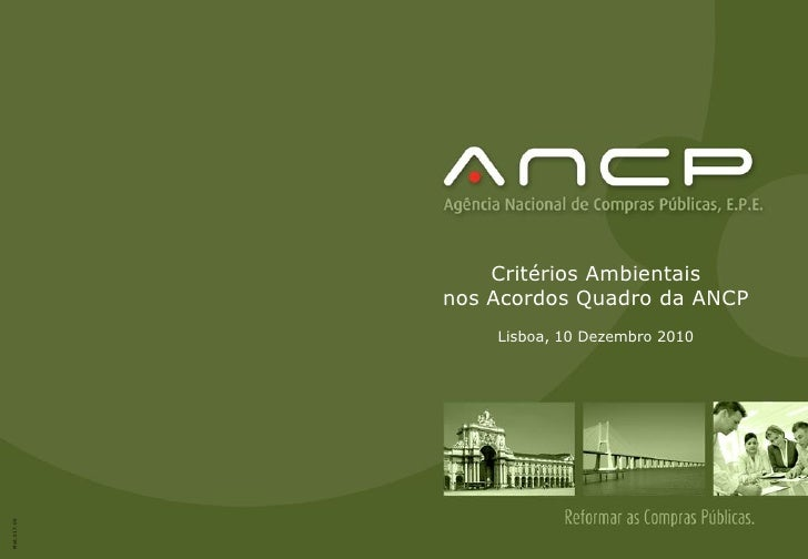 Critérios Ambientais             nos Acordos Quadro da ANCP                 Lisboa, 10 Dezembro 2010Mod.017.00