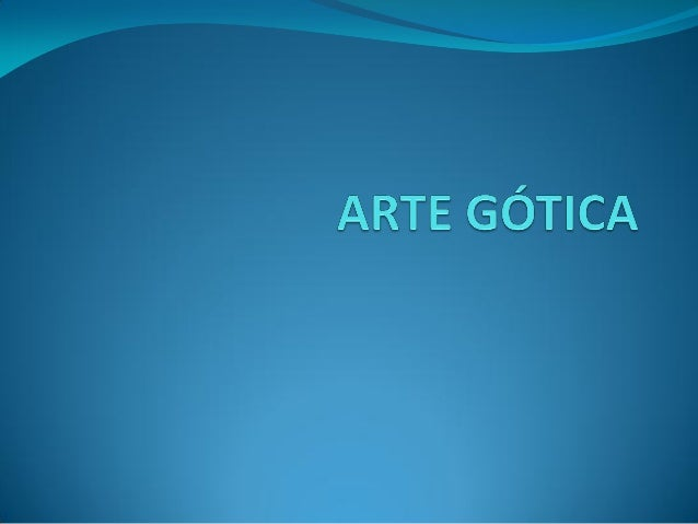  A arte gótica tem como cenário o século XII,  aproximadamente entre 1.150 e 1.500.  - No século XII, na Europa, enquant...