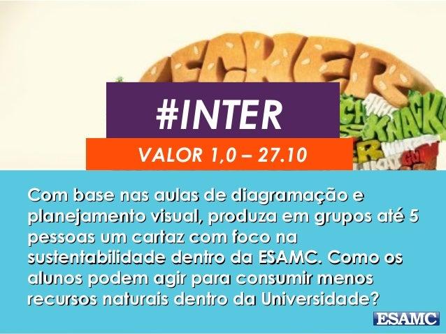 #INTER VALOR 1,0 – 27.10 Com base nas aulas de diagramação eCom base nas aulas de diagramação e planejamento visual, produ...