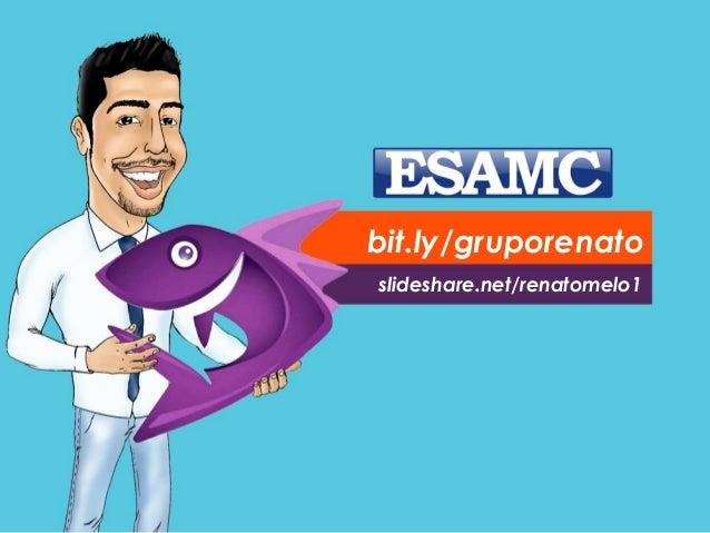 bit.ly/gruporenato slideshare.net/renatomelo1