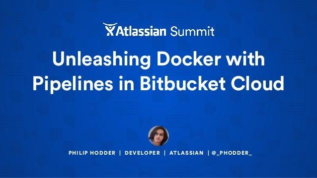 Unleashing Docker with Pipelines in Bitbucket Cloud