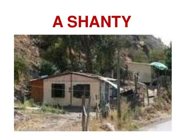 A SHANTY