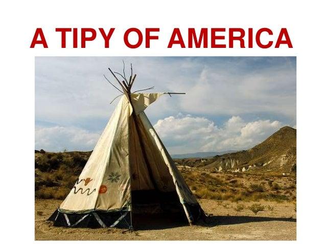 A TIPY OF AMERICA