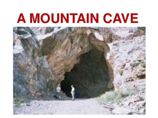 A MOUNTAIN CAVE