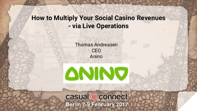 How to Multiply Your Social Casino Revenues - via Live Operations Thomas Andreasen CEO Anino
