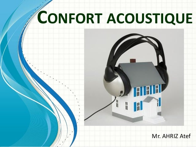 Mr. AHRIZ Atef CONFORT ACOUSTIQUE