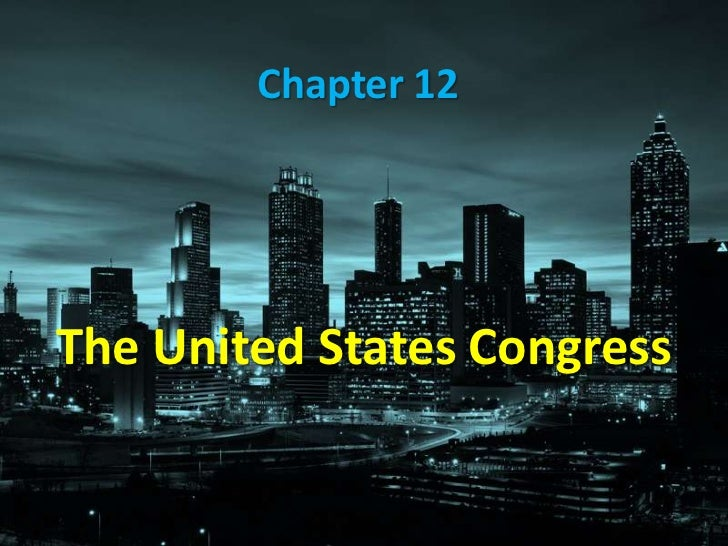 Chapter 12The United States Congress