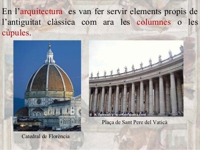 En l'arquitectura es van fer servir elements propis de l'antiguitat clàssica com ara les columnes o les cúpules. Catedral ...