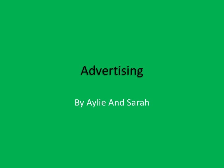 AdvertisingBy Aylie And Sarah