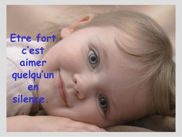 Diaporama PPS réalisé pour http://www.diaporamas-a-la-con.com Etre fort c'est aimer quelqu'un en silence.
