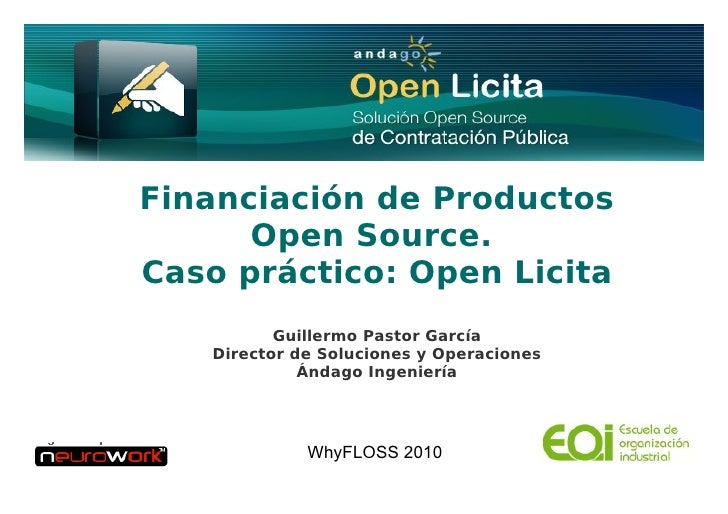 Financiación de Productos                     Open Source.               Caso práctico: Open Licita                       ...