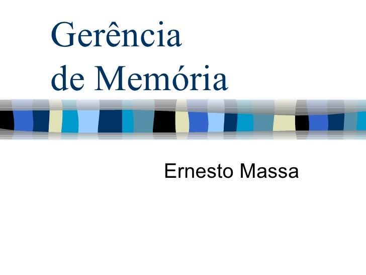 Gerência  de Memória Ernesto Massa