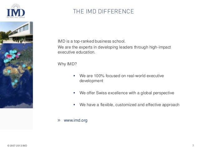 THE IMD DIFFERENCE  IMD is a top-ranked business school. We are the experts in developing leaders through high-impact exec...