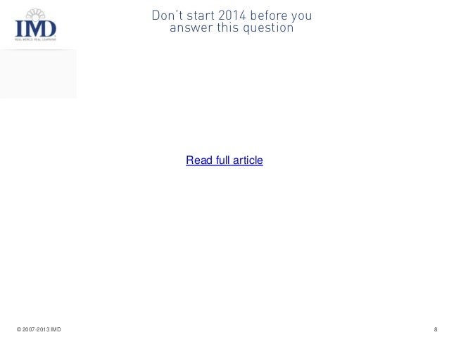 Don't start 2014 before you answer this question  Read full article  © 2007-2013 IMD  8