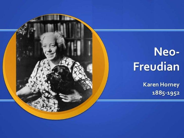 Neo-Freudian<br />Karen Horney<br />1885-1952<br />