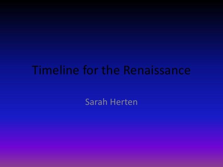 Timeline for the Renaissance         Sarah Herten