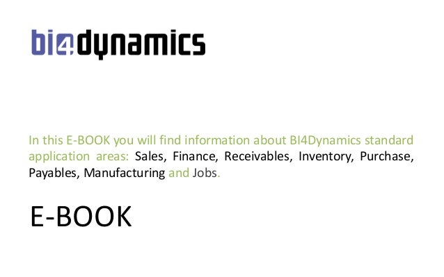 E-BOOKIn this E-BOOK you will find information about BI4Dynamics standardapplication areas: Sales, Finance, Receivables, I...