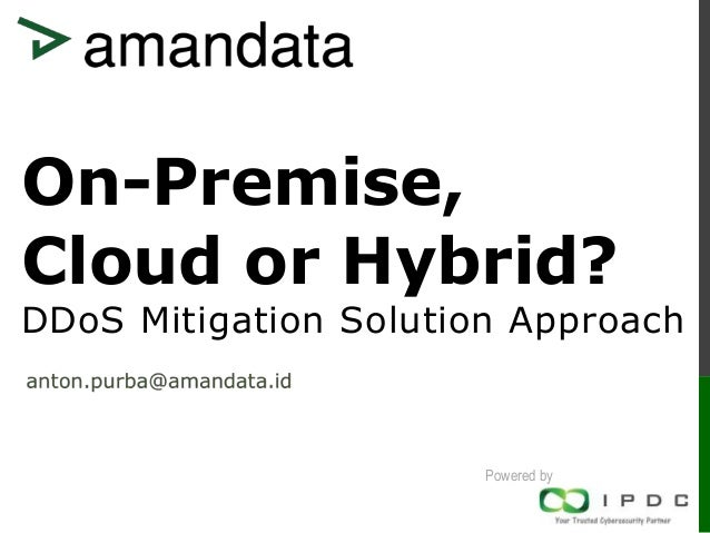 Powered by On-Premise, Cloud or Hybrid? DDoS Mitigation Solution Approach