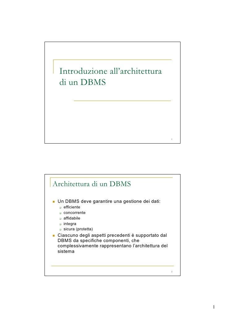 Introduzione all'architettura  di un DBMS                                                           1     Architettura di ...