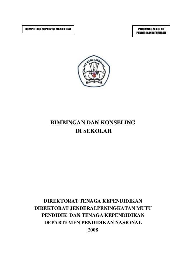 BIMBINGAN DAN KONSELING DI SEKOLAH DIREKTORAT TENAGA KEPENDIDIKAN DIREKTORAT JENDERALPENINGKATAN MUTU PENDIDIK DAN TENAGA ...