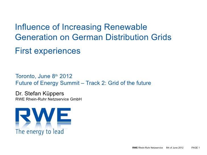 Influence of Increasing RenewableGeneration on German Distribution GridsFirst experiencesToronto, June 8th 2012Future of E...