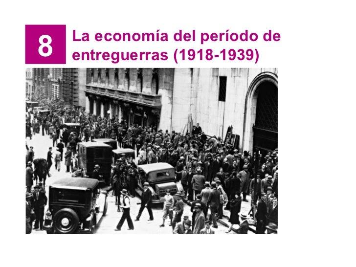 8 La economía del período de entreguerras (1918-1939)