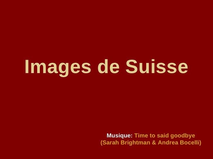 Images de Suisse Musique:   Time to said goodbye (Sarah Brightman & Andrea Bocelli)