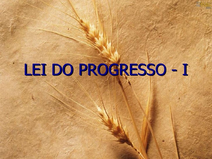LEI DO PROGRESSO - I