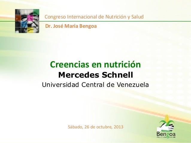 Congreso  Internacional  de  Nutrición  y  Salud   Dr.  José  María  Bengoa    Creencias  en  nutr...