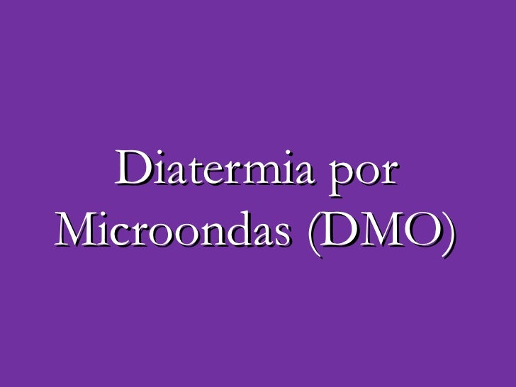Diatermia por Microondas (DMO)