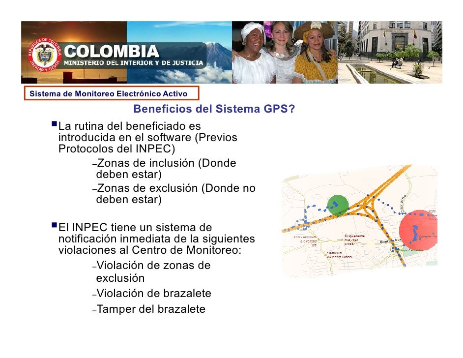 Sistema de Monitoreo Electrónico Activo                        Beneficios del Sistema GPS?        La rutina del beneficiad...